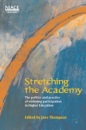 Stretching the Academy: The Politics and Practice of Widening Participation in Higher Education