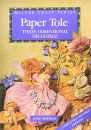 Paper Tole: Three Dimensional Decoupage (Milner Craft)