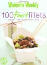 100 Fast Fillets (The Australian Women's Weekly Essentials)