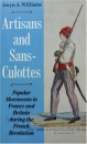 Artisans and Sans-Culottes: Popular Movements in France and Britain During the French Revolution