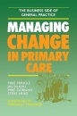 Managing Change in Primary Care (Business Side of General Practice)