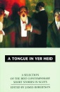 A Tongue in Yer Heid: A Selection of the Best Contemporary Short Stories in Scots