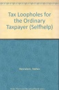 Tax Loopholes for the Ordinary Taxpayer (Selfhelp)