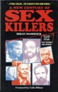 A New Century of Sex Killers (True Crime Library)