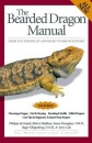 The Bearded Dragon Manual (Herpetocultural Library) (Advanced Vivarium Systems)