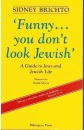 Funny, You Don't Look Jewish...: Guide to Jews and Jewish Life