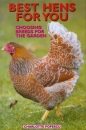 Best Hens for You: Choosing Breeds for the Garden