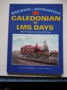 The Caledonian in LMS Days (Railways in Retrospect)