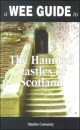 A Wee Guide to the Haunted Castles of Scotland (The pocket Scottish history series)