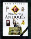 Discovering Antiques: A Guide to the World of Antiques and Collectibles: A Guide to the World of Antiques and Collectables