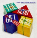 The Good Gift Guide: The Secret Formula for Choosing the Perfect Gift