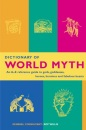Dictionary of World Myth: An A-Z Reference Guide to Gods, Goddesses, Heroes, Heroines and Fabulous Beasts