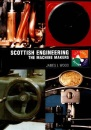 Scottish Engineering: The Machine Makers (Scotland's Past in Action)