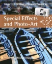 The Better Digital Photography Guide to Special Effects and Photo-art (Better Digital Photography Gde)