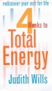 4 Weeks to Total Energy: Rediscover Your Zest for Life in 28 Days