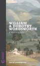 William and Dorothy Wordsworth: A Miscellany: 2 (Rucksack Editions)