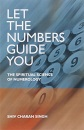 Let the Numbers Guide You:The spiritual science of Numerology