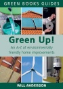 Green Up!: An A-Z of Environmentally Friendly Home Improvements