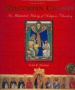 Gregorian Chants: An Illustrated History of Religious Chanting
