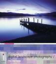 Step-by-Step Digital Landscape Photography: 001 (Step-by-Step Digital Photography Series)