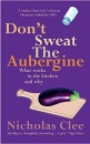 Don't Sweat the Aubergine: What Works in the Kitchen and Why