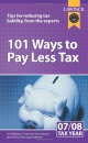 101 WAys To Pay Less Tax 2007/08: Tips for Reducing Tax Liability, from the Experts