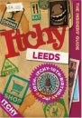 Itchy Leeds: A City and Entertainment Guide to Leeds (Insiders Guide) 10th Birthday Edition