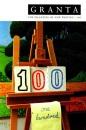 Granta 100 (Granta: The Magazine of New Writing)