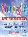 Google AdWords That Work: 7 Secrets to Cashing in with the No.1 Search Engine (52 Brilliant Ideas)