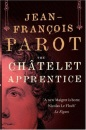 The Chatelet Apprentice: A Nicolas Le Floch Mystery