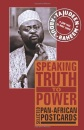 Speaking Truth to Power: Selected Pan-African Postcards - Tajudeen Abdul-Raheem