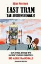 Last Tram Tae Auchenshuggle