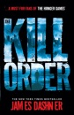 The Kill Order: a prequel to the multi-million bestselling Maze Runner series
