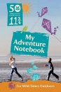 50 Things to Do Before You're 11 3/4: My Adventure Notebook 2015 (National Trust)