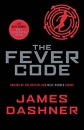 The Fever Code: a prequel to the multi-million bestselling Maze Runner series: The Maze Runner Prequel: 5