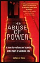 The Abuse of Power: A true story of sex and scandal at the heart of London's elite