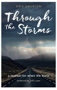 Through the Storms: A manual for when life hurts