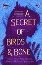 A Secret of Birds & Bone: from the bestselling author of The Girl of Ink & Stars