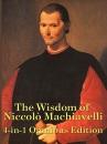 The Wisdom of Niccolò Machiavelli