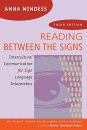 Reading Between the Signs: Intercultural Communication for Sign Language Interpreters - Understanding differences between the hearing and the Deaf