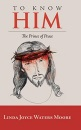 To Know Him: The Prince of Peace