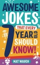 Awesome Jokes That Every 7 Year Old Should Know!: Hundreds of rib ticklers, tongue twisters and side splitters: 3 (Awesome Jokes for Kids)