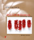 Still Life and Close Up Photography (Better Picture Guides)