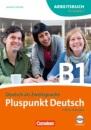Pluspunkt Deutsch. Neue Ausgabe. Teilband 1 des Gesamtbandes 3 (Einheit 1-7). Arbeitsbuch mit CD: Europäischer Referenzrahmen: B1 - Joachim Schote