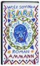Ìsarà: Eine Reise rund um den Vater. Roman - Wole Soyinka
