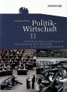 Politik-Wirtschaft. Arbeitsbuch 11. Schuljahr: Politische Strukturen und Prozesse in Deutschland und Wirtschaftspolitik in der sozialen ... Für die gymnasiale Oberstufe in Niedersachsen