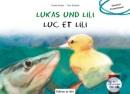 Lukas und Lili. Kinderbuch Deutsch-Französisch - Traute Kolbe