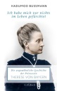 Ich habe mich vor nichts im Leben gefürchtet: Die ungewöhnliche Geschichte der Prinzessin Therese Prinzessin von Bayern - Hadumod Bußmann