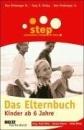 Step - Das Elternbuch: Kinder ab 6 Jahre - Don Dinkmeyer,Gary D. McKay