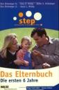 Step - Das Elternbuch: Die ersten 6 Jahre - Don Dinkmeyer,Gary D. McKay,Joyce L. McKay,James S. Dinkmeyer